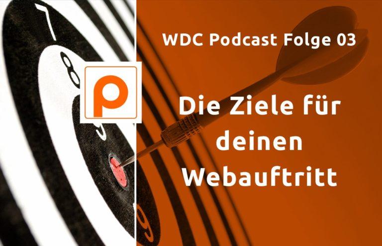 WDC Podcast Folge 03 - Die Ziele für deinen Webauftritt