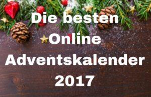 Die besten Online Adventskalender 2017