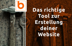 Das richtige Tool zur Website Erstellung